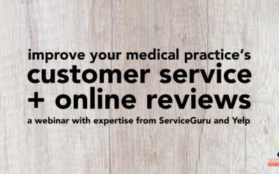 Webinar: Improve Your Medical Practice's Customer Service and Online Reviews